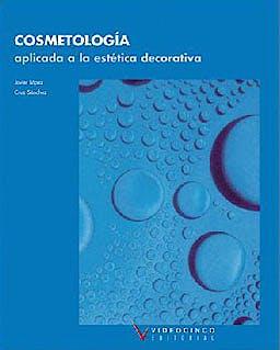 Portada del libro 9788487190483 Cosmetología Aplicada a la Estética Decorativa (Grado Medio Estética Decorativa)