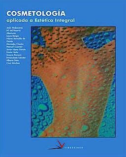 Portada del libro 9788487190582 Cosmetologia Aplicada a la Estetica Integral (Grado Superior Estetica)