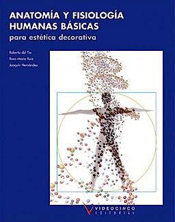 Portada del libro 9788487190759 Anatomia y Fisiologia Humanas Basicas para Estetica Decorativa (Grado Medio Estetica Decorativa)