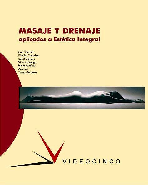 Portada del libro 9788487190797 Masaje y Drenaje Aplicados a Estetica Integral (Grado Superior Estetica Integral)