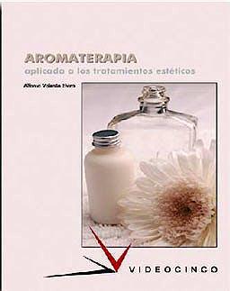 Portada del libro 9788487190988 Aromaterapia Aplicada a los Tratamientos Estéticos