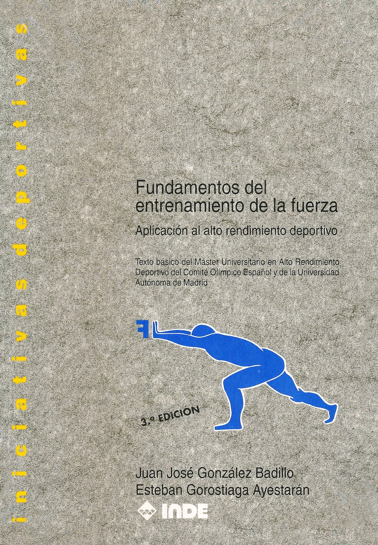 Portada del libro 9788487330384 Fundamentos del Entrenamiento de la Fuerza. Aplicacion al Alto Rendimiento Deportivo