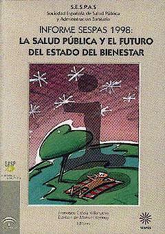 Portada del libro 9788487385407 Informe Sespas 1998: La Salud Publica y el Futuro Estado del Bienestar