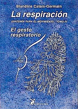 Portada del libro 9788487403842 Anatomía para el Movimiento, Tomo IV: La Respiración