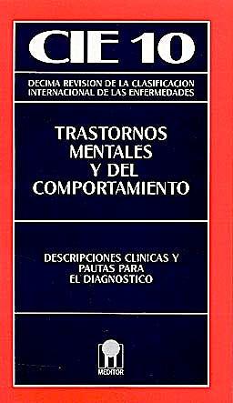 Portada del libro 9788487548123 CIE 10 Trastornos Mentales y del Comportamiento. Descripciones Clínicas y Pautas para el Diagnóstico