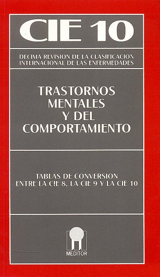 Portada del libro 9788487548161 CIE 10 Trastornos Mentales y del Comportamiento. Tablas de Conversión entre la CIE 8, la CIE 9 y la CIE 10
