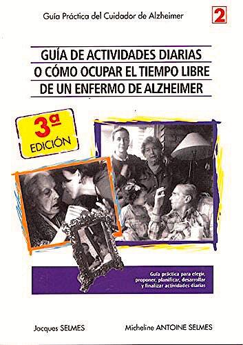 Portada del libro 9788487548376 Guía de Actividades Diarias o cómo Ocupar el Tiempo Libre de un Enfermo de Alzheimer