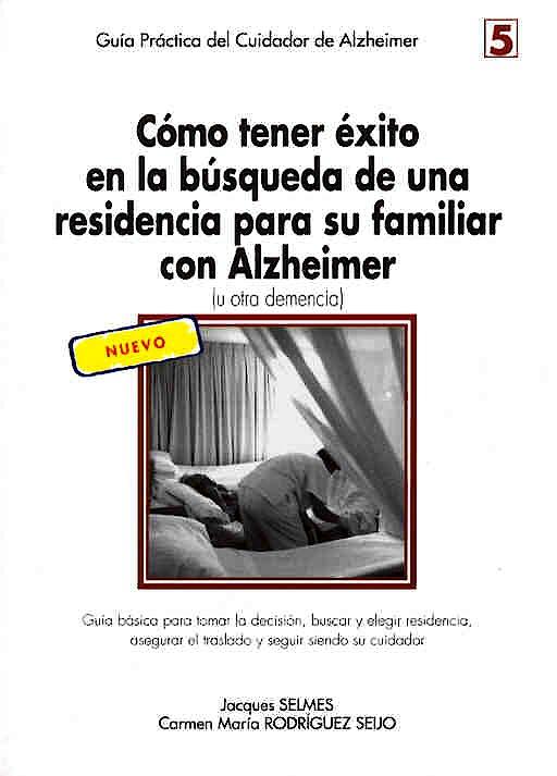 Portada del libro 9788487548413 Cómo Tener Éxito en la Búsqueda de una Residencia para Su Familiar con Enfermedad de Alzheimer