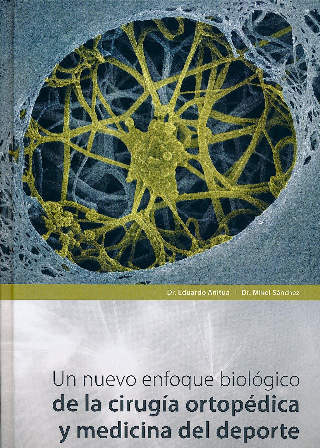 Portada del libro 9788487673252 Un Nuevo Enfoque Biológico de la Cirugía Ortopédica y Medicina del Deporte