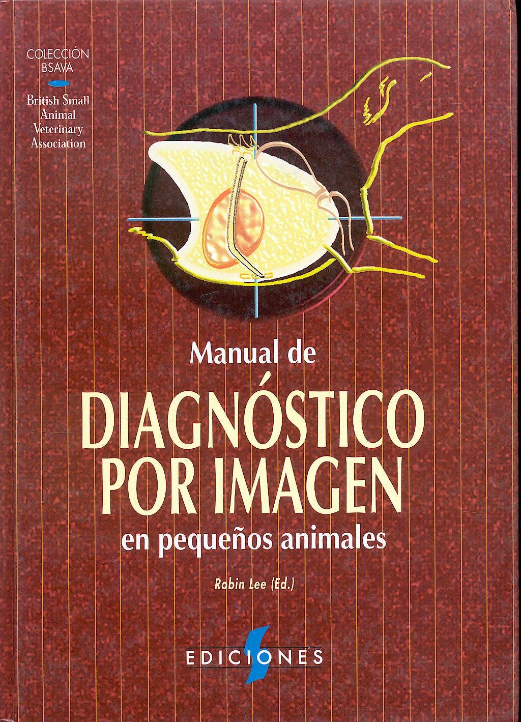 Portada del libro 9788487736278 Manual de Diagnostico por Imagen en Pequeños Animales (Coleccion Bsava)