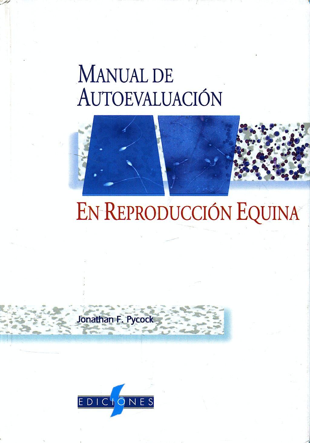 Portada del libro 9788487736520 Manual de Autoevaluación en Reproducción Equina