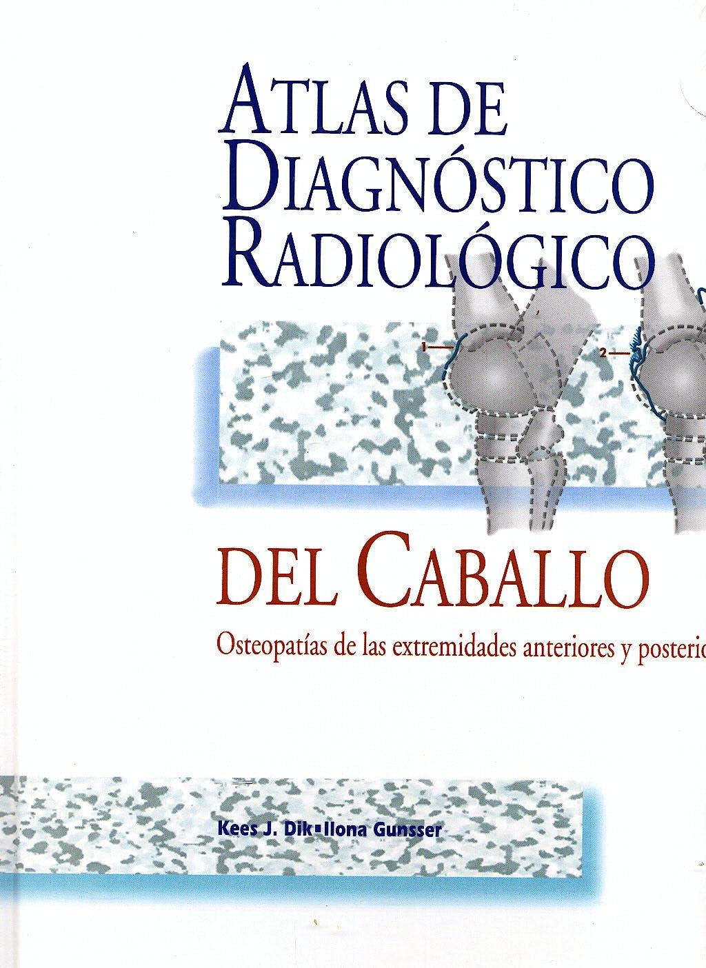 Portada del libro 9788487736599 Atlas de Diagnostico Radiologico del Caballo. Osteopatias de las Extremidades Anteriores y Posteriores