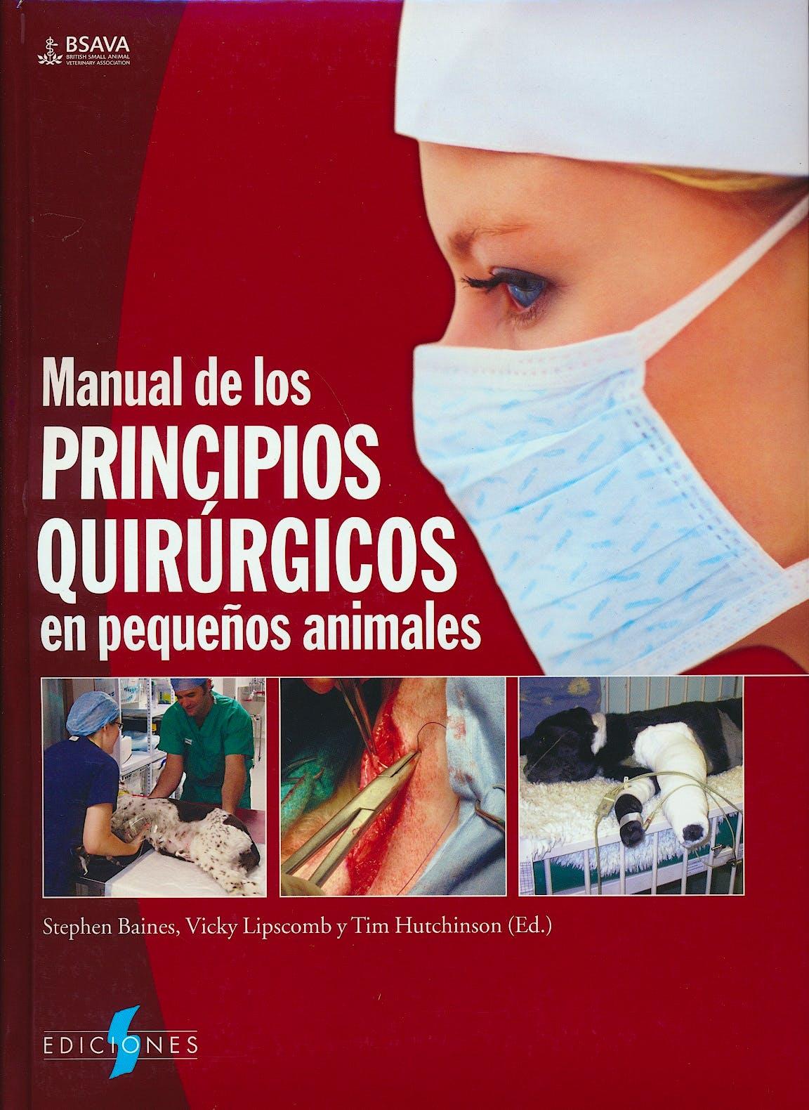 Portada del libro 9788487736834 Manual de los Principios Quirurgicos en Pequeños Animales