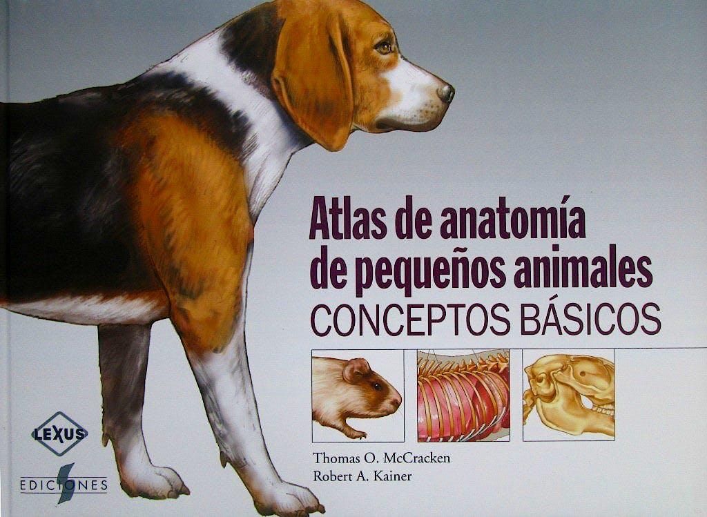 Portada del libro 9788487736865 Atlas de Anatomía de Pequeños Animales. Conceptos Básicos