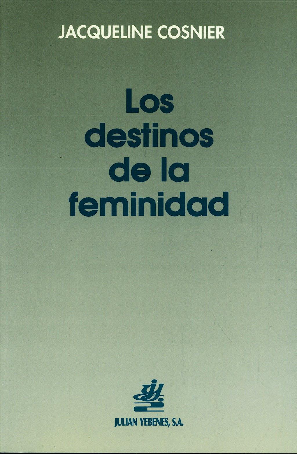 Portada del libro 9788488161000 Los Destinos de la Feminidad