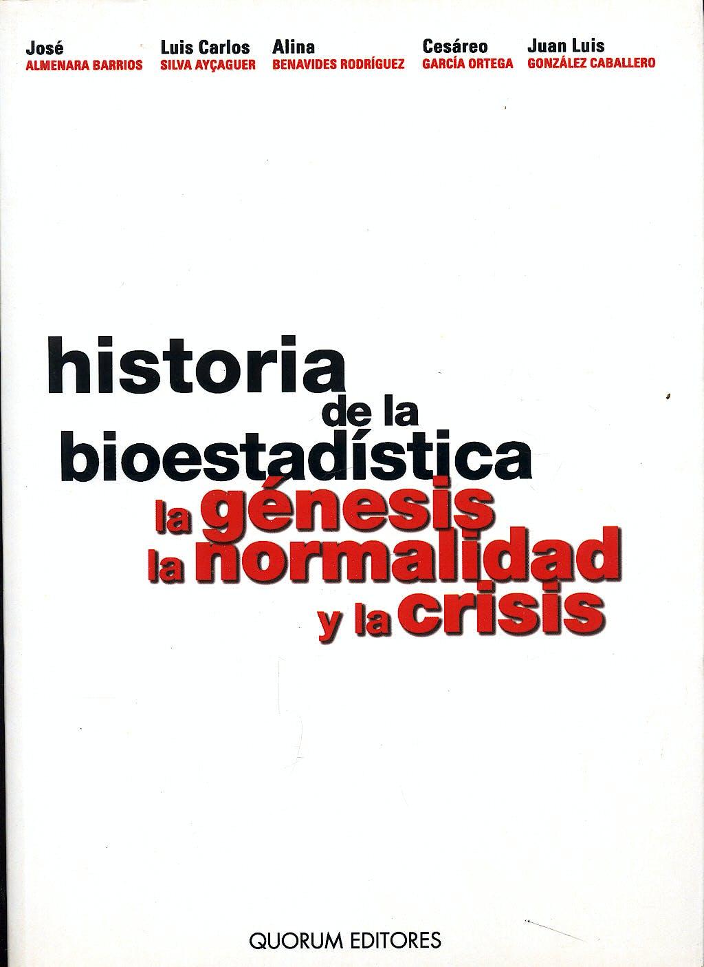 Portada del libro 9788488599544 Historia de la Bioestadistica. la Genesis, la Normalidad y la Crisis