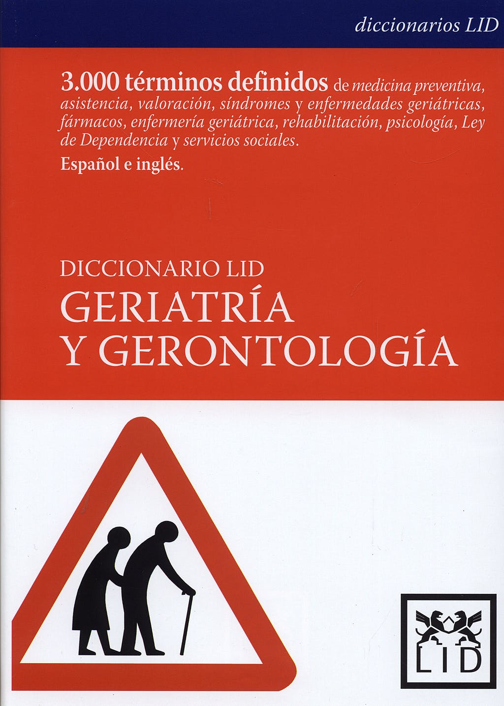 Portada del libro 9788488717658 Diccionario Lid Geriatria y Gerontologia