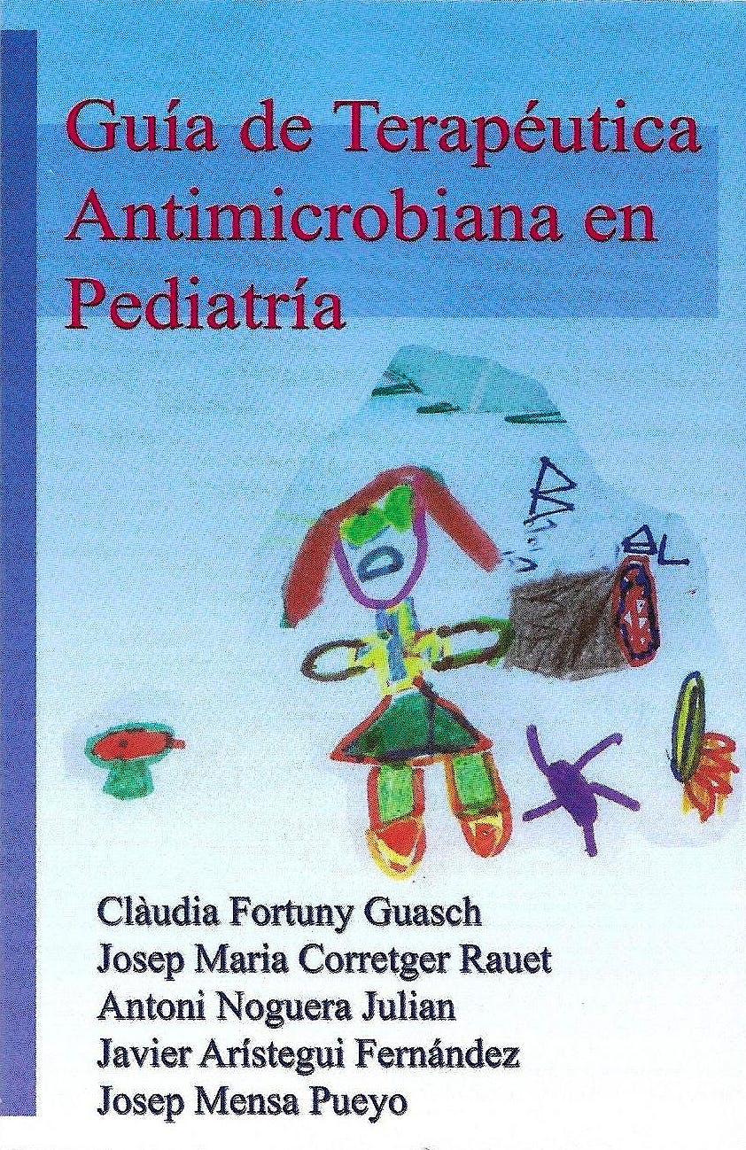Portada del libro 9788488825254 Guía de Terapéutica Antimicrobiana en Pediatría 2019