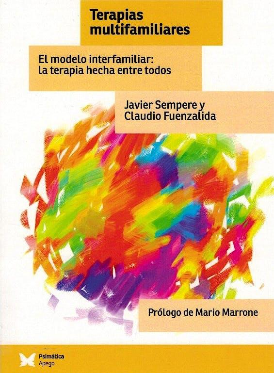 Portada del libro 9788488909589 Terapias Multifamiliares. El Modelo Interfamiliar: la Terapia Hecha entre Todos