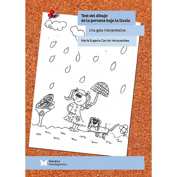 Portada del libro 9788488909770 Test del Dibujo de la Persona bajo la Lluvia. Una Guía Interpretativa
