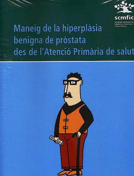Portada del libro 9788489045361 Maneig de la Hiperplasia Benigna de Prostata Des de L'atencio Primaria de Salut