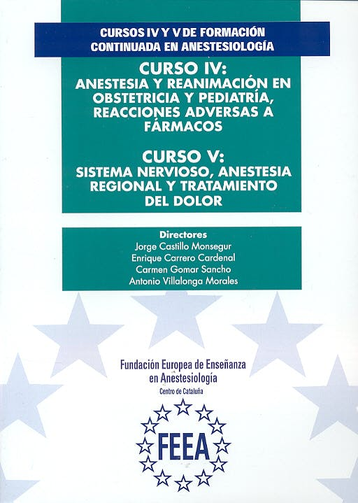 Portada del libro 9788489045415 Cursos IV y V de Formación Continuada en Anestesiología. Anestesia y Reanimación en Obstetricia y Pediatría, Sistema Nervioso