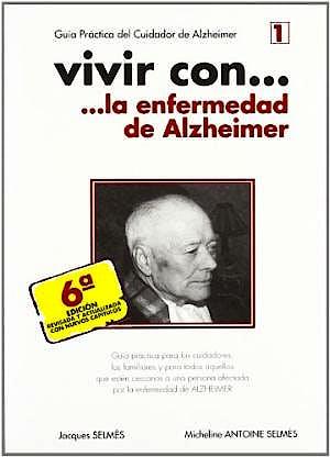 Portada del libro 9788489182042 Vivir Con… la Enfermedad de Alzheimer. Guía Práctica del Cuidador de Alzheimer