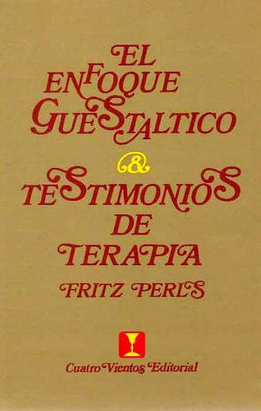 Portada del libro 9788489333123 El Enfoque Guestaltico. Testimonios de Terapia