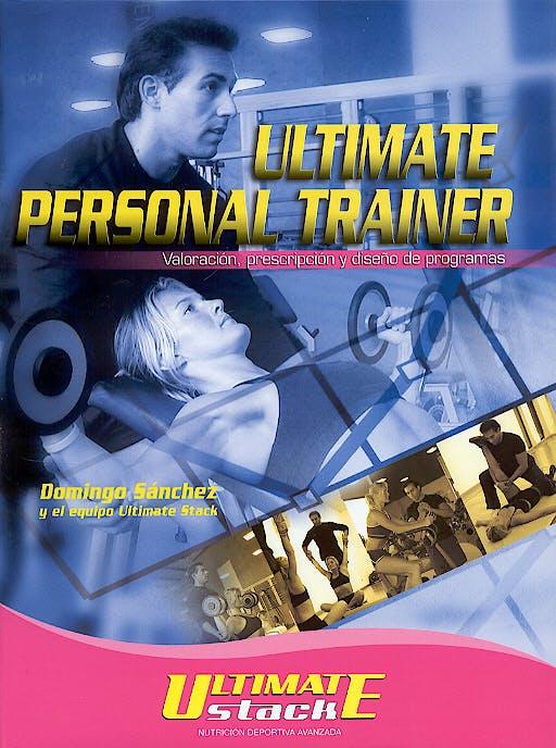 Portada del libro 9788489355156 Ultimate Personal Trainer. Valoracion, Prescripcion y Diseño de Programas