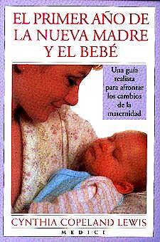 Portada del libro 9788489778054 El Primer Año de la Nueva Madre y el Bebe
