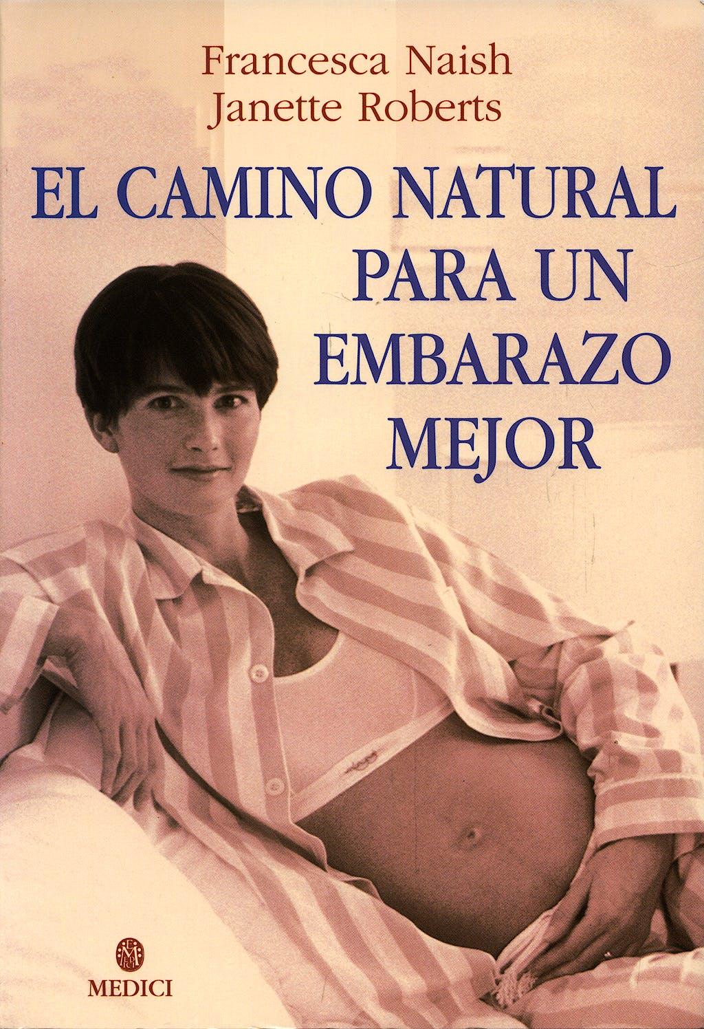 Portada del libro 9788489778436 El Camino Natural para un Embarazo Mejor
