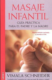 Portada del libro 9788489778504 Masaje Infantil. Guia Practica para el Padre y la Madre