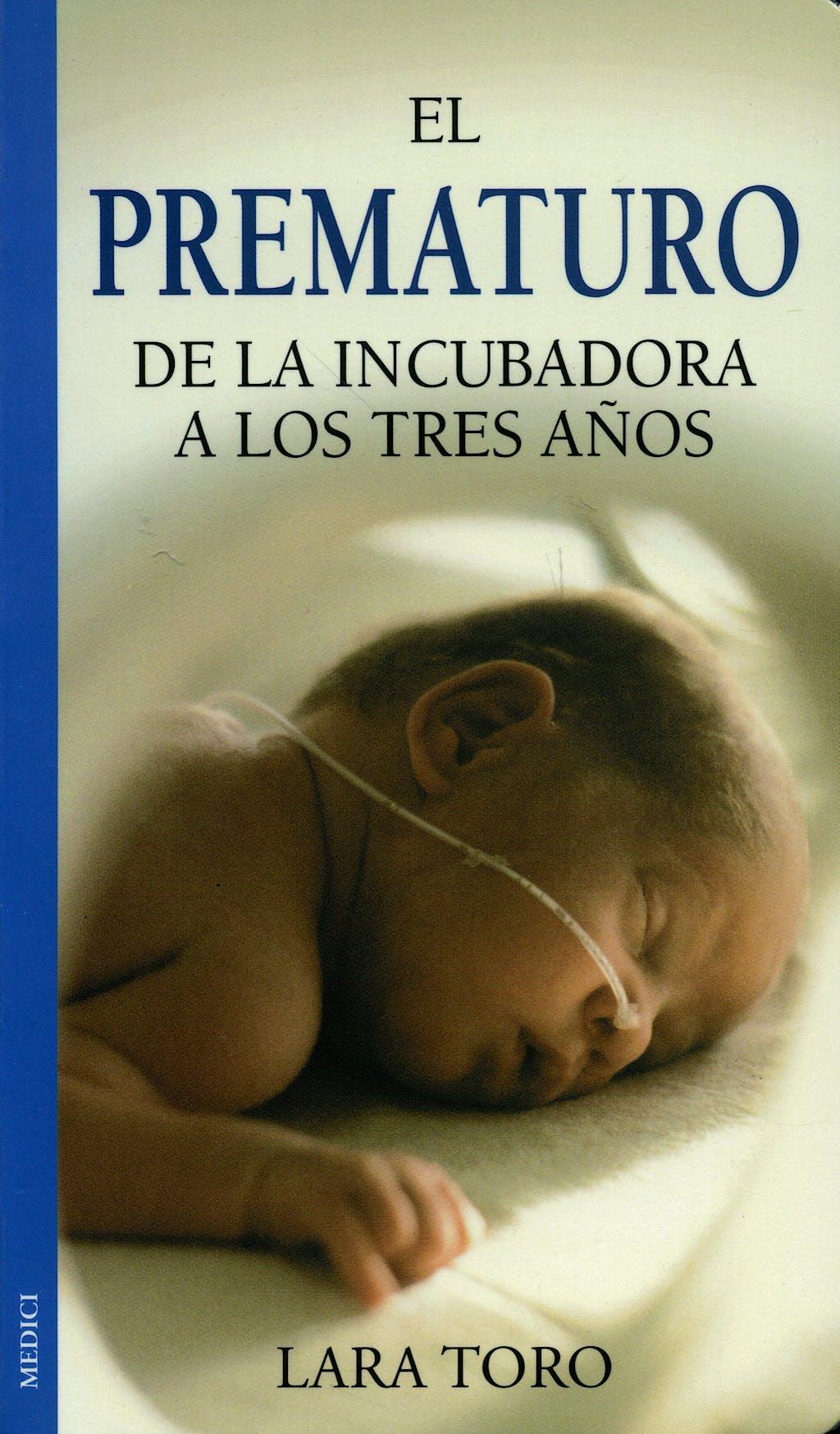 Portada del libro 9788489778771 El Prematuro de la Incubadora a los Tres Años
