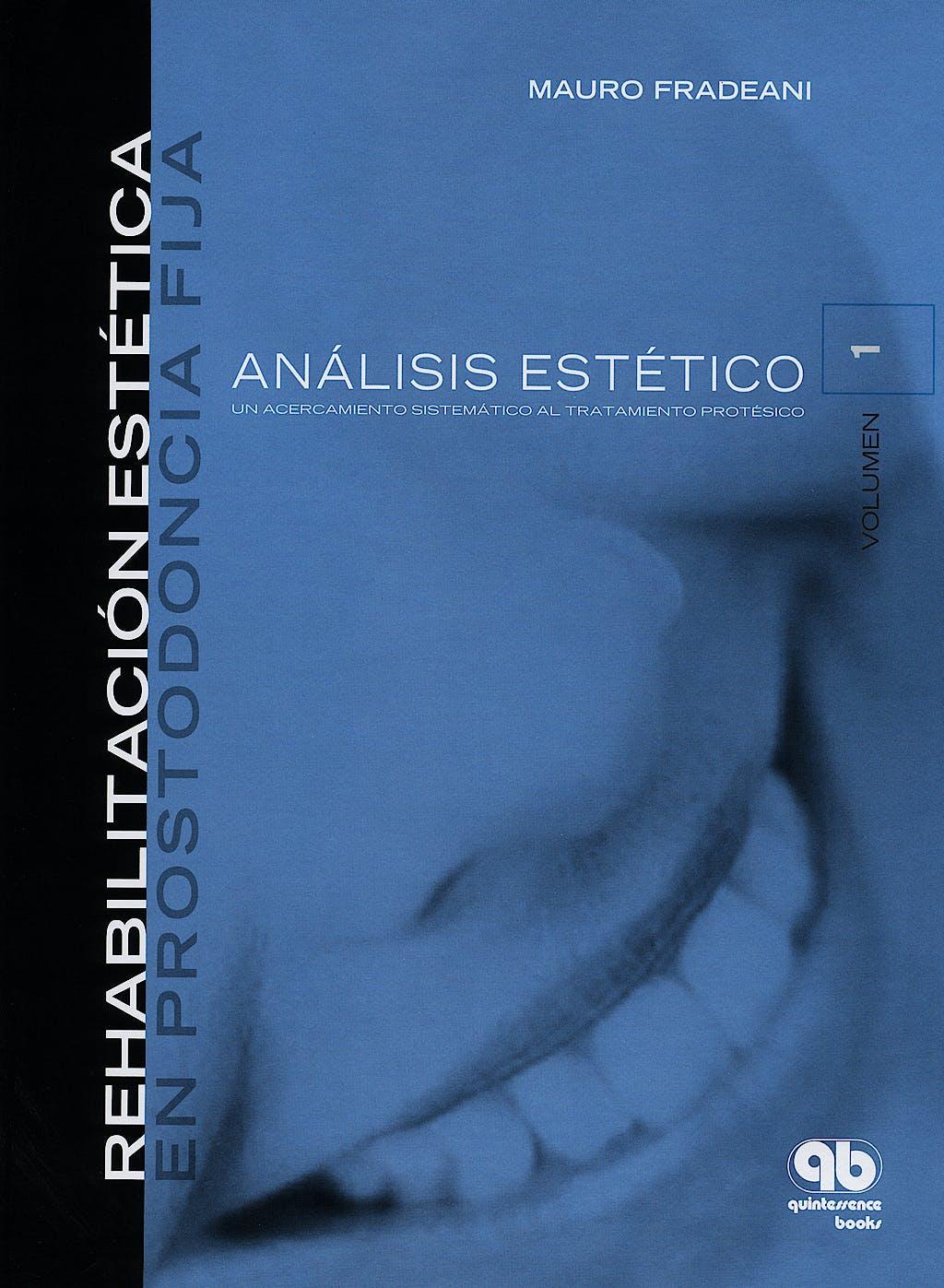 Portada del libro 9788489873377 Rehabilitación Estética en Prostodoncia Fija, Vol. 1: Análisis Estético