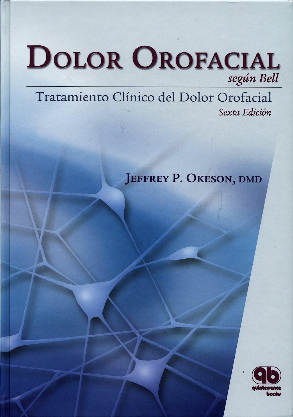 Portada del libro 9788489873391 Dolor Orofacial según Bell. Tratamiento Clínico del Dolor Orofacial