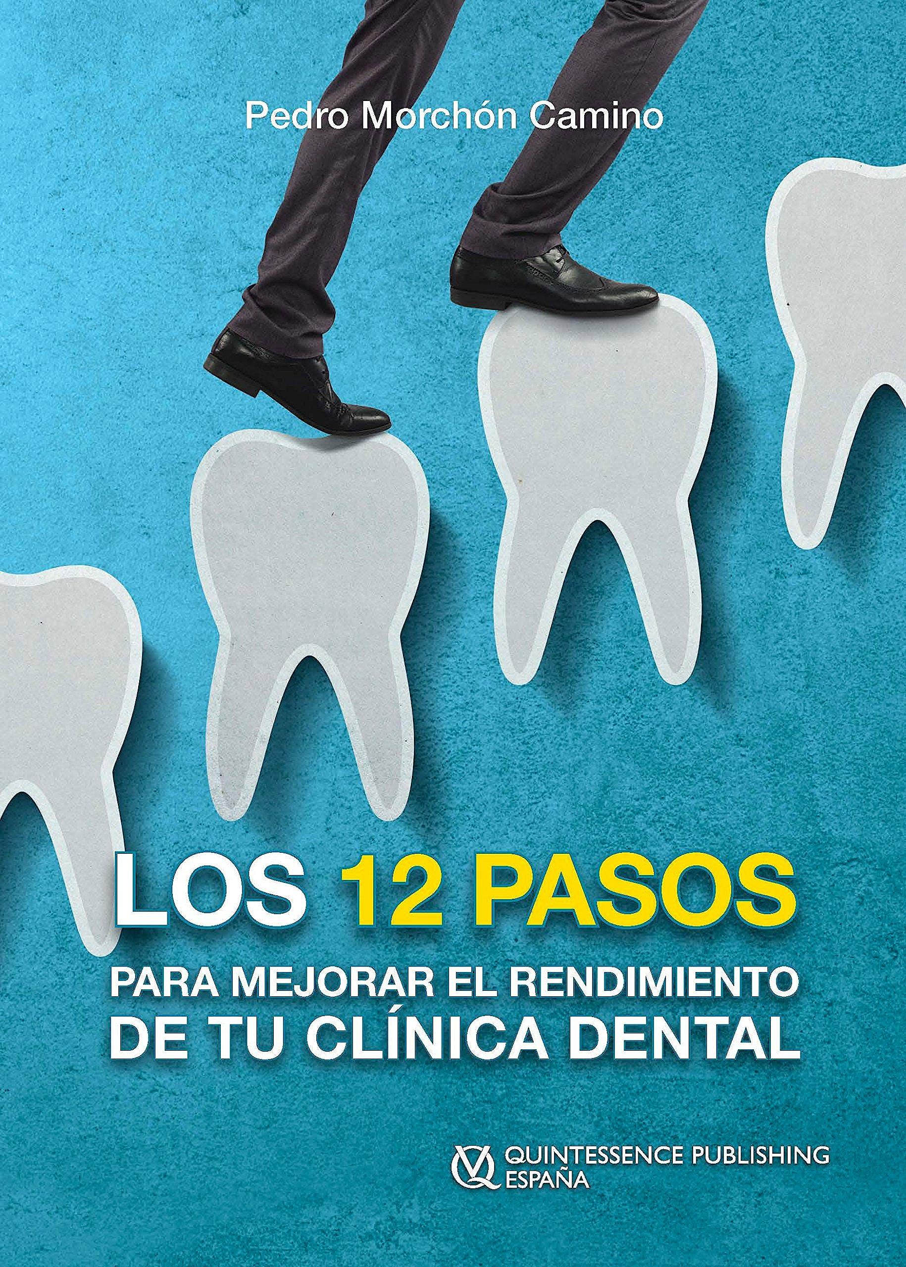 Portada del libro 9788489873773 Los 12 Pasos para Mejorar el Rendimiento de tu Clínica Dental