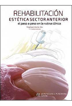 Portada del libro 9788489873810 Rehabilitación Estética Sector Anterior. El Paso a Paso en la Rutina Clínica + Versión Digital Gratuita