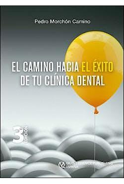Portada del libro 9788489873858 El Camino Hacia el Éxito de tu Clínica Dental