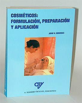 Portada del libro 9788489922310 Cosméticos: Formulación, Preparación y Aplicación