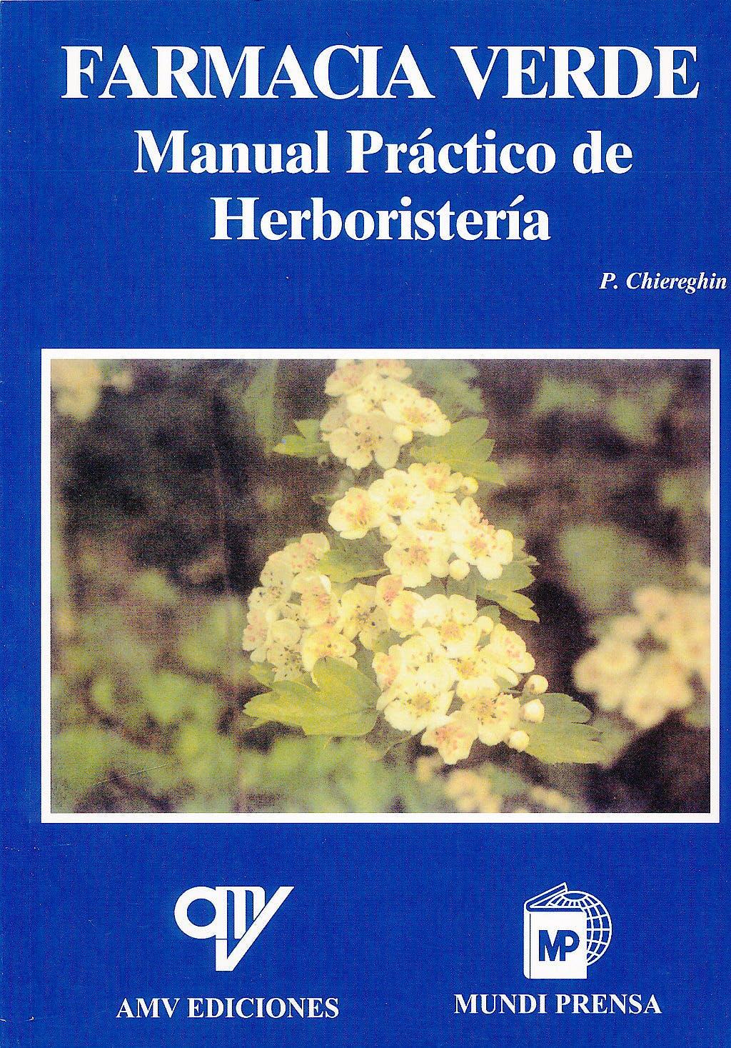 Portada del libro 9788489922327 Farmacia Verde. Manual Practico de Herboristeria