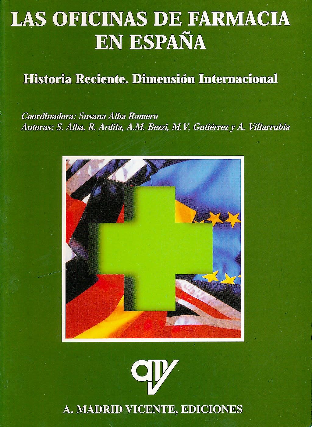 Portada del libro 9788489922396 Las Oficinas de Farmacia en España. Historia Reciente. Dimension Internacional