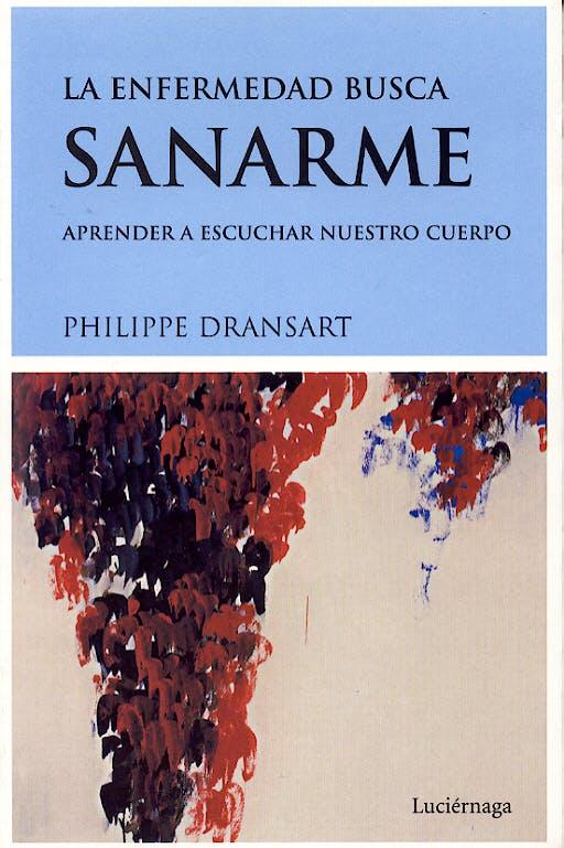 Portada del libro 9788489957565 La Enfermedad Busca Sanarme