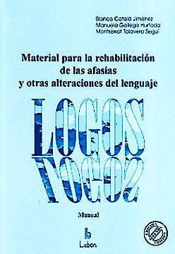 Portada del libro 9788489963078 Logos, Material para la Rehabilitacion de las Afasias …