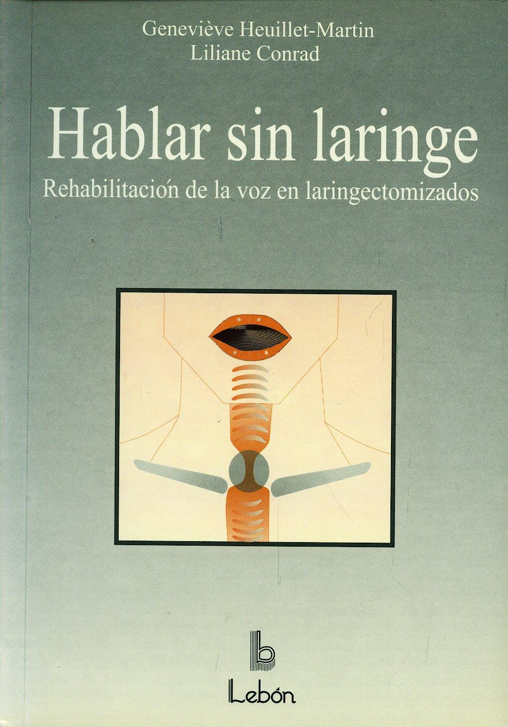 Portada del libro 9788489963320 Hablar sin Laringe. Rehabilitacion de la Voz en Laringectomizados