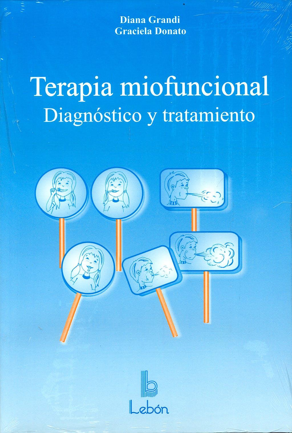 Portada del libro 9788489963511 Terapia Miofuncional: Diagnostico y Tratamiento. Manual + 36 Laminas de Imagenes de Ejercicios