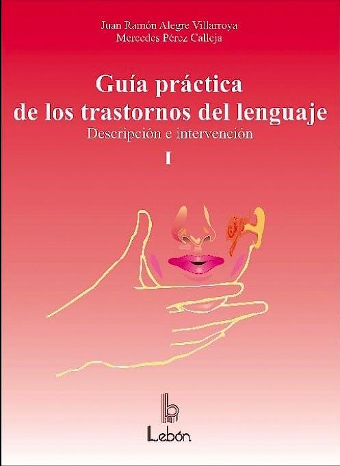 Portada del libro 9788489963856 Guia Practica de los Trastornos del Lenguaje. Descripcion e Intervencion. 2 Vols