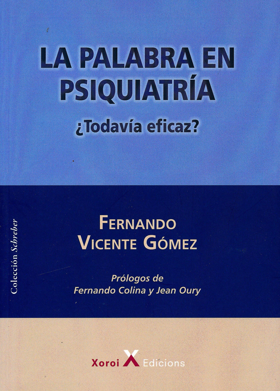 Portada del libro 9788490079911 La Palabra en Psiquiatría. ¿Todavía Eficaz?