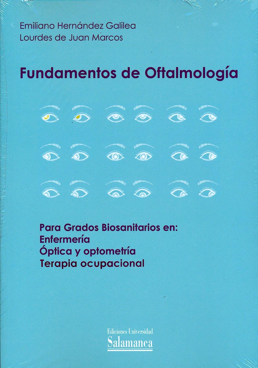 Portada del libro 9788490122099 Fundamentos de Oftalmología. Para Grados Biosanitarios en: Enfermería, Óptica y Optometría