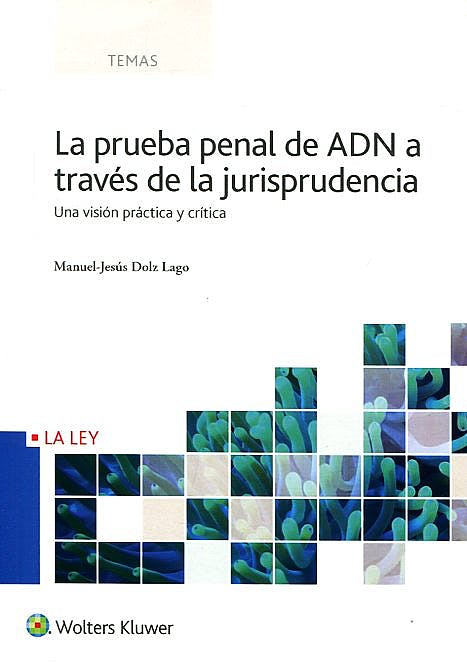 Portada del libro 9788490205075 La Prueba Penal de ADN a Través de la Jurisprudencia. Una Visión Práctica y Crítica