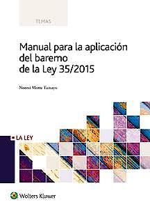 Portada del libro 9788490205365 Manual para la Aplicación del Baremo de la Ley 35/2015
